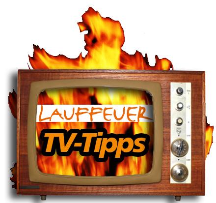 Lauffeuer TV-Tipps